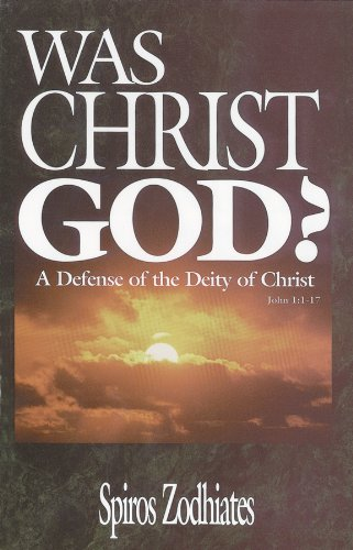 Was Christ God?: A Defense of the Deity of Christ John 1:1-18 by Brand: AMG Publishers