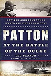 Patton at the Battle of the Bulge: How the General's Tanks Turned the Tide at Bastogne by Leo Barron (2014-10-28)