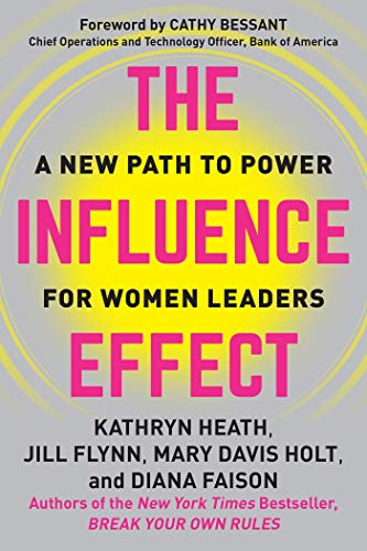 - The Influence Effect: A New Path to Power for Women Leaders