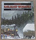 Chinese Railroad Workers, Susan Sinnott, 0531201694