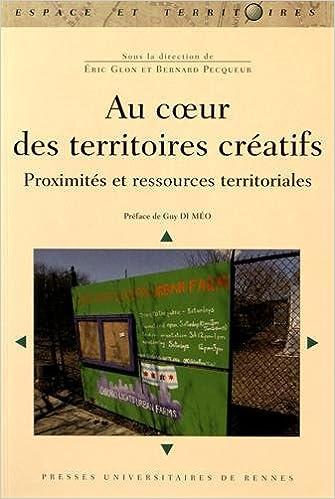 Lire en ligne Au coeur des territoires créatifs : Proximités et ressources territoriales epub pdf