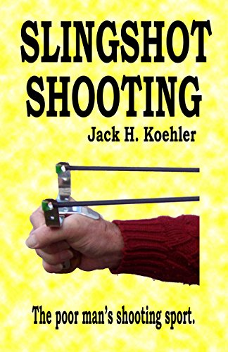 Slingshot Shooting by [Koehler, Jack]