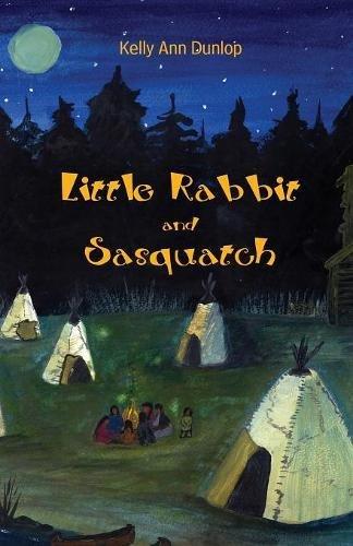 Read Online Little Rabbit and Sasquatch ebook