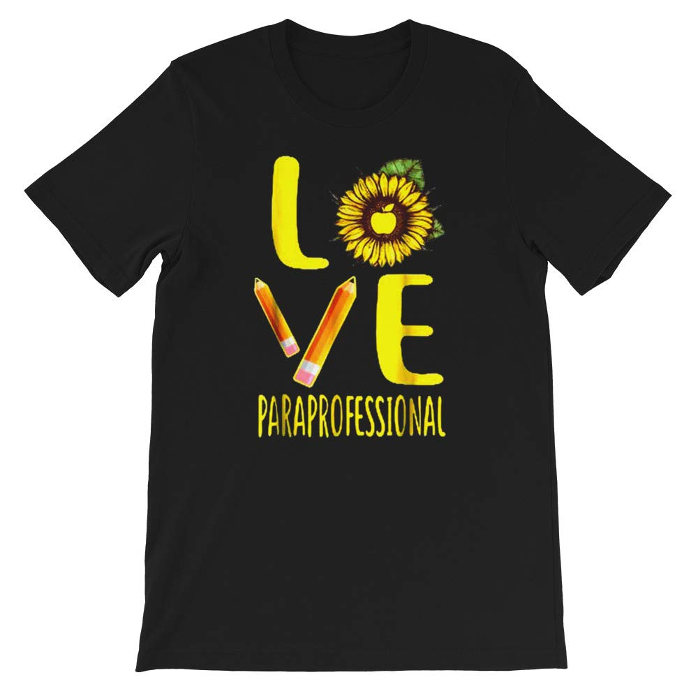Paraprofessional Teacher Love Sunflower Cute Graphic Gift for Men Women Girls Unisex T-Shirt Sweatshirt Hoodie