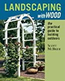 Landscaping with Wood, Scott McBride, 1561581941
