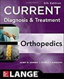 CURRENT Diagnosis & Treatment in Orthopedics, Fifth Edition (LANGE CURRENT Series) Paperback July 30, 2013
