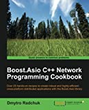 Boost.Asio C++ Network Programming Cookbook