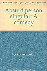 Absurd person singular: A comedy