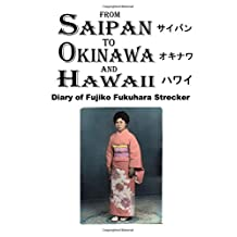 From Saipan to Okinawa and Hawaii: Diary of Fujiko Fukuhara Strecker