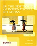 img - for IR: The New World of International Relations (Custom Edition for Strayer University) book / textbook / text book
