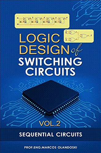 Logic Design Of Switching Circuits - Vol. 2: Sequential Circuits