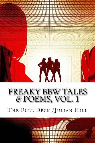 Freaky BBW Tales & Poems, Vol. 1 (Volume 1) by Ingramcontent