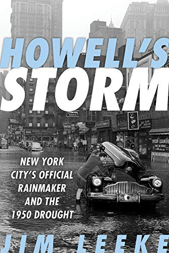 Howell's Storm: New York City's Official Rainmaker and the 1950 Drought