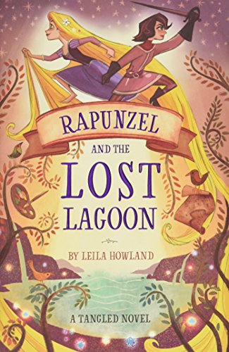Rapunzel and the Lost Lagoon A Tangled Novel [Howland, Leila] (Tapa Dura)