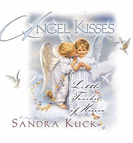 Angel Kisses: Little Touches of Heaven]()