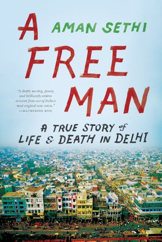A Free Man: A True Story of Life and Death in Delhi cover