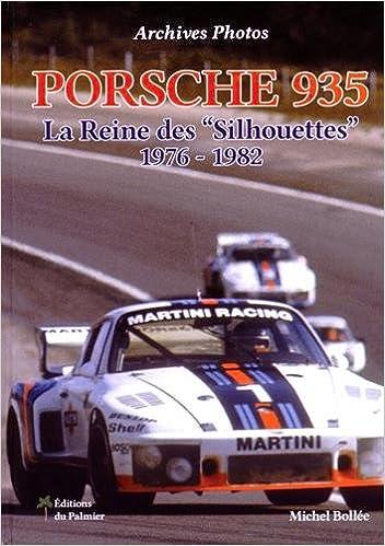 Livre gratuits Porsche 935 - la Reine des Silhouettes 1976-1982 pdf ebook