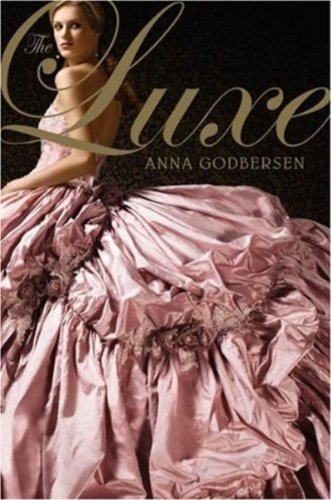 The Luxe (Luxe Novel Book 1) by [Godbersen, Anna]