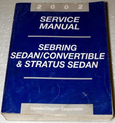 2002 Chrysler Sebring Sedan, Dodge Stratus Sedan Service Manuals (includes Sebring Convertible, Complete Volume)
