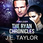 The Ryan Chronicles Trilogy | J.E. Taylor