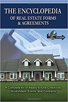 The Encyclopedia of Real Estate Forms and Agreements: A Complete Kit of Ready-to-Use Checklists, Worksheets, Forms and Contracts