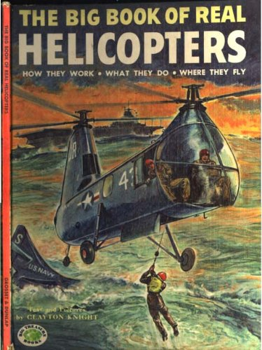 the-big-book-of-real-helicopters-how-they-work-what-they-do-where-they-fly-big-treasure-books
