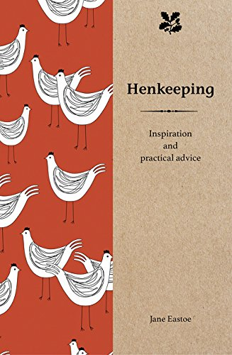 Henkeeping: Inspiration and Practical Advice (Smallholding)