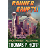 Rainier Erupts!