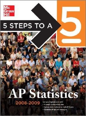 5 Steps to a 5: AP Statistics [5 STEPS TO A 5 AP STAT-2008-09]