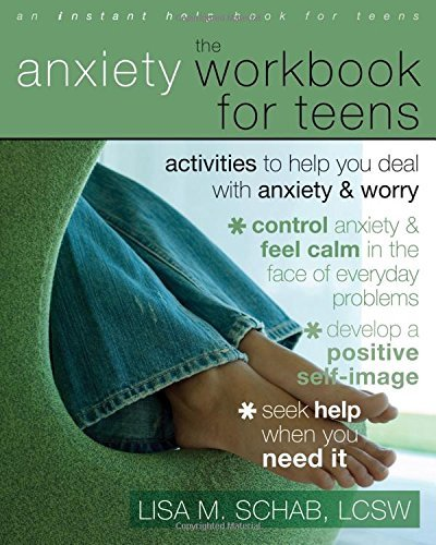 The Anxiety Workbook for Teens: Activities to Help You Deal with Anxiety and Worry by Lisa M. Schab LCSW (2008-04-01)