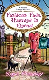 Fashions Fade, Haunted Is Eternal (A Haunted Vintage Mystery Book 7)