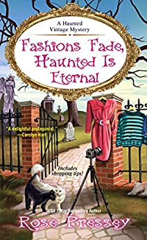 Fashions Fade, Haunted Is Eternal (A Haunted Vintage Mystery Book 7) by [Pressey, Rose]