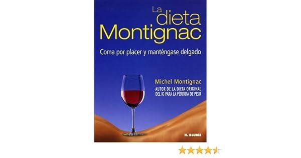 La Dieta Montignac: Coma Por Placer Y Mantengase Delgado by Michel Motignac 1999-01-01: Amazon.es: Michel Motignac: Libros