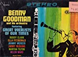 Benny Goodman and His Orchestra: Featuring Great Vocalists of Our Times