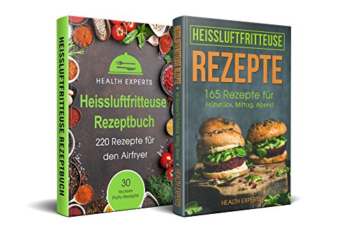 Heissluftfritteuse Rezeptbuch + Heissluftfritteuse Rezepte: Das Kochbuch mit 375 Rezepte für die Heissluftfritteuse für Anfänger und Berufstätige  (German Edition) by Health  Experts