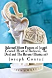 img - for Selected Short Fiction of Joseph Conrad: Heart of Darkness, The Duel and The Return (Illustrated) book / textbook / text book