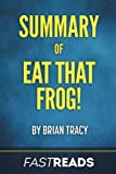 img - for Summary of Eat That Frog!: by Brian Tracy | Includes Key Takeaways & Analysis book / textbook / text book