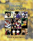 A Topical Approach to Life-Span Development with PowerWeb 9780072502848