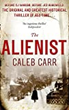 The Alienist: Number 1 in series (Laszlo Kreizler & John Schuyler Moore)
