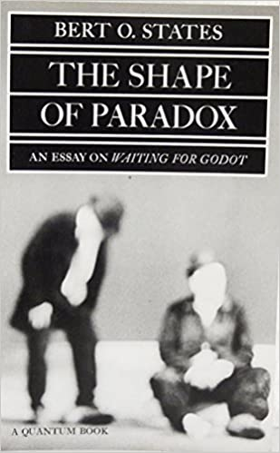 the shape of paradox an essay on waiting for godot quantum books  the shape of paradox an essay on waiting for godot quantum books bert o states 9780520035720 com books