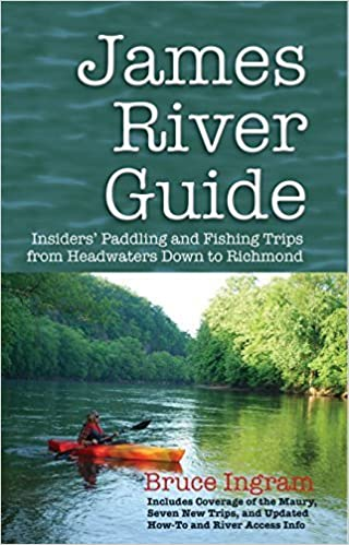 Book James River Guide: Insiders' Paddling and Fishing Trips from Headwaters Down to Richmond December 1, 2014
