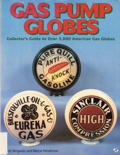 (Gas Pump Globes: Collector's Guide to over 3,000 American Gas Globes)