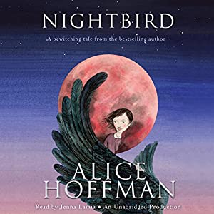 Nightbird Audiobook by Alice Hoffman Narrated by Jenna Lamia