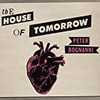 The House of Tomorrow Audiobook by Peter Bognanni Narrated by Lloyd James