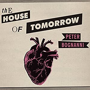 The House of Tomorrow Audiobook
