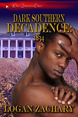 Dark Southern Decadence: 1834 (Wild Darkness Calls)