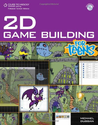 2D Game Building for Teens (For Teens (Course Technology))