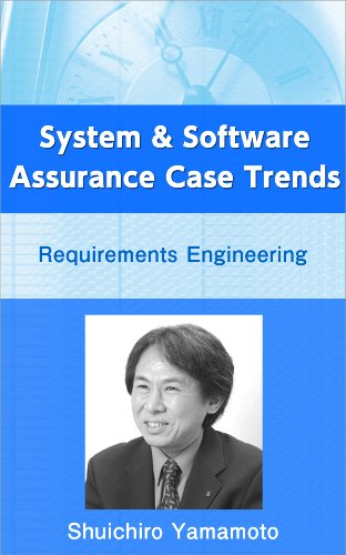 System & Software Assurance Case Trends (Requirements Engineering)