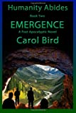 Emergence - a Post Apocalyptic Novel, Carol Bird, 1492255785
