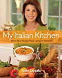 My Italian Kitchen - Home-Style Recipes Made Lighter & Healthier